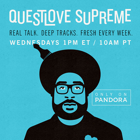 Questlove Supreme. Real Talk. Deep Tracks. Fresh Every Week. Wednesdays 1pm ET / 10am PT. Only on Pandora.